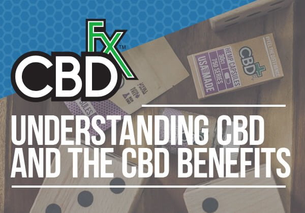 Understand the Benefits of CBD